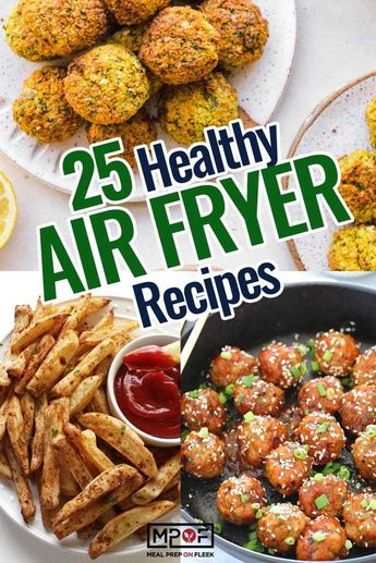 25 Air Fryer Recipes That Will Change The Way You Meal Prep