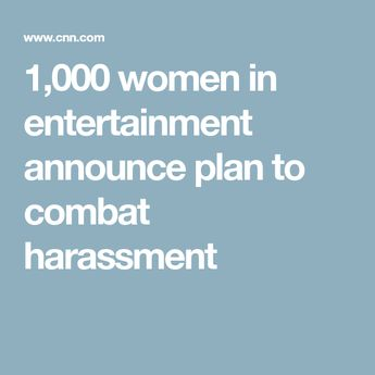 1,000 women in entertainment announce plan to combat harassment