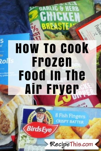 How To Cook Frozen Food In The Air Fryer
