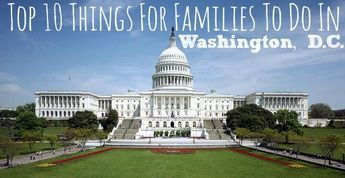 Top 10 Things to Do in Washington DC with Kids
