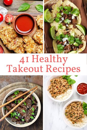 41 Healthy Take Out Recipes