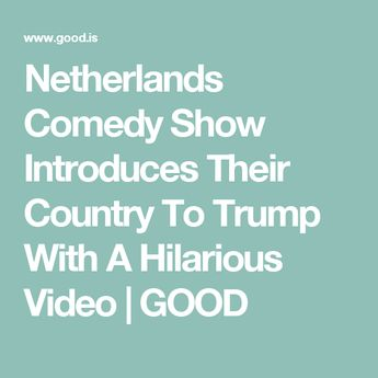 Hilarious Video From The Netherlands Begs Trump To Not Screw Over Their Country