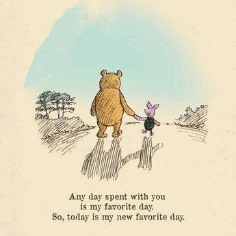 Any day spent with you is my favorite day. So, today is my new favorite day