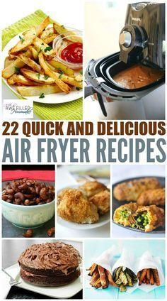 22 Quick & Delicious Air Fryer Recipes!