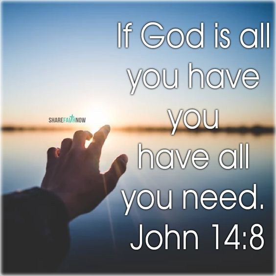 Encouraging Bible Verses:If god is all you have you have all you