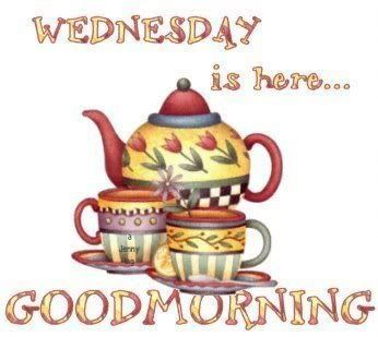 Wednesday Is Here...Good Morning good morning wednesday wednesday quotes good morning quotes happy wednesday good morning wednesday quotes wednesday image quotes happy wednesday morning wednesday morning facebook quotes happy wednesday good morning