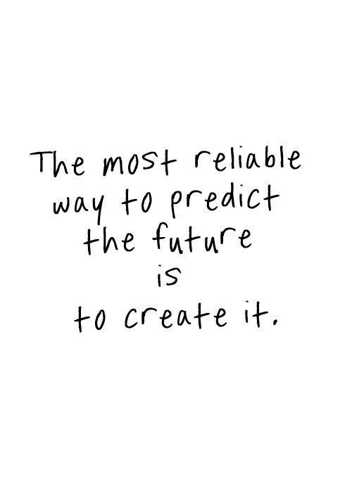 Be the one who creates his own future -35 motivational quotes to SLAY your goals - OurMindfulLife.com