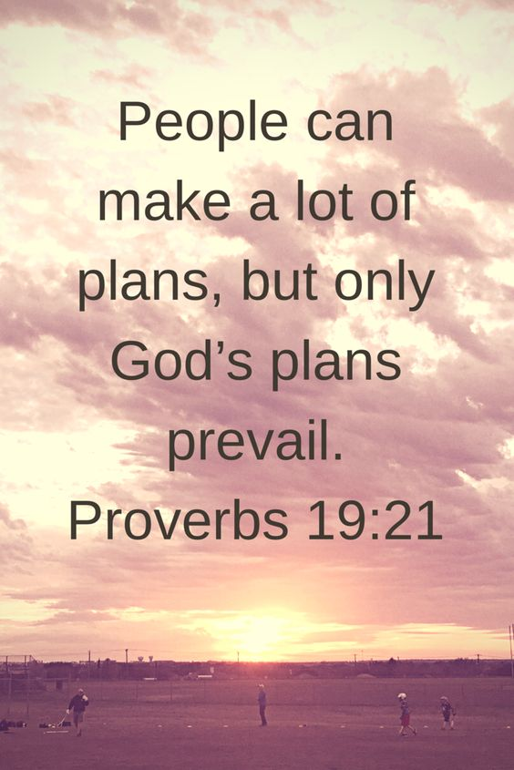 Quotes | Inspirational | Motivational | God | Bible | Faith | God's Plans | Proverbs 19:21 | Christian | Jesus