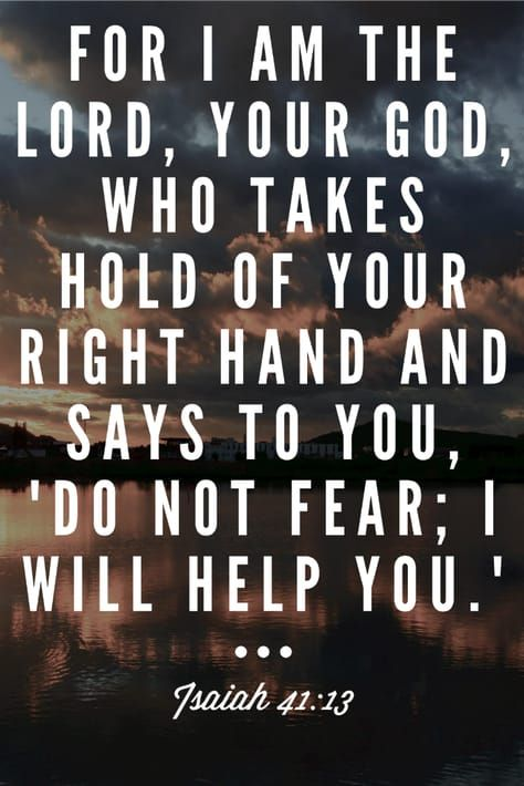 For I am the Lord, your God, who takes hold of your right hand and says to you,