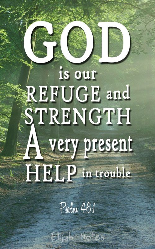 God is our refuge and strength, a very present help in trouble. #Bible #BibleVerse #Faith #Christian #Lifequotes #wisdom #quotestoliveby #wordstoliveby #God #Jesus #Biblestudy #motivation #inspiration #peace #peaceofmind