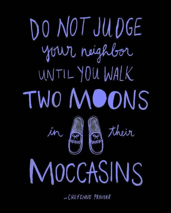 No matter what age gender color sexual preference or social status... EVERYONE has their own issues insecurities pain and hurt. Keep this in mind before you judge and work to send out #LOVE - not hate   #quoteoftheday #twomoons #moccasins #quotes #dontjudge #judgenot #lovenothate