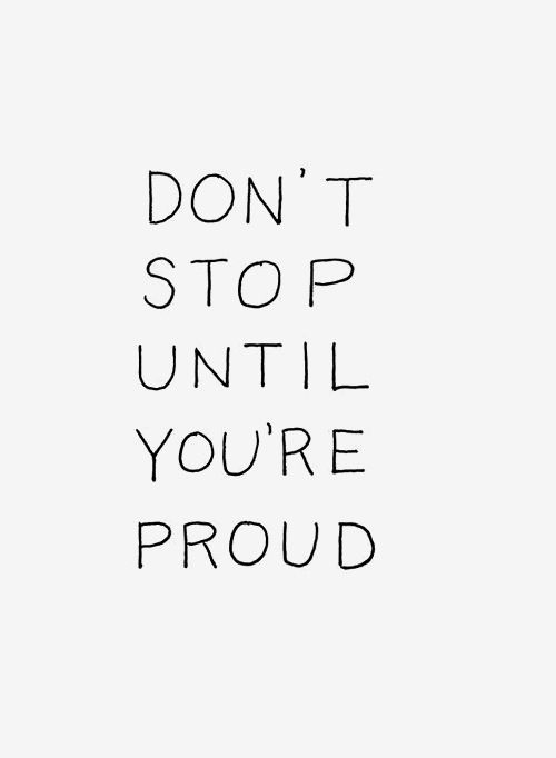 Don't stop until you're proud​ -35 motivational quotes to SLAY your goals - OurMindfulLife.com