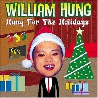 Worst Christmas Album Ever?  The Once-Famous William Hung.....HUNG FOR CHRISTMAS!