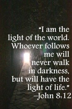 "† ♥ † ♥ † JESUS SAID, ""I am the Light of the world; whoever follows Me will not…"