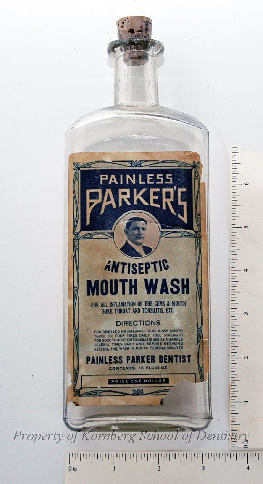 "Undated 16 oz. bottle of ""Painless Parker's Antiseptic Mouth Wash for all inflamation of the gums & mouth sore throat and tonsilities, etc. - Price One Dollar"" (Kornberg School of Dentistry - Historical Dental Museum)."