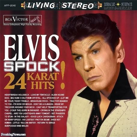 This is Totally Illogical Hound Dog ... Elvis Spock