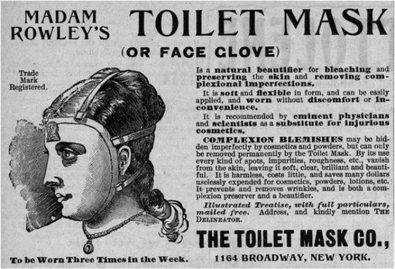 Madam Rowley's Toilet Mask (or Face Glove), for bleaching out the imperfections in your skin (eek!). Victorian Era, not sure the decade.