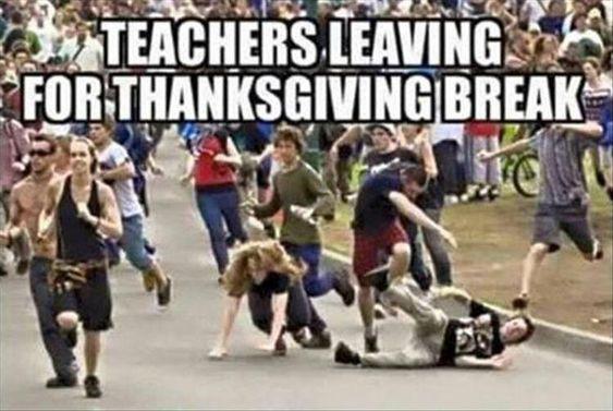 teachers leaving for thanksgiving break meme