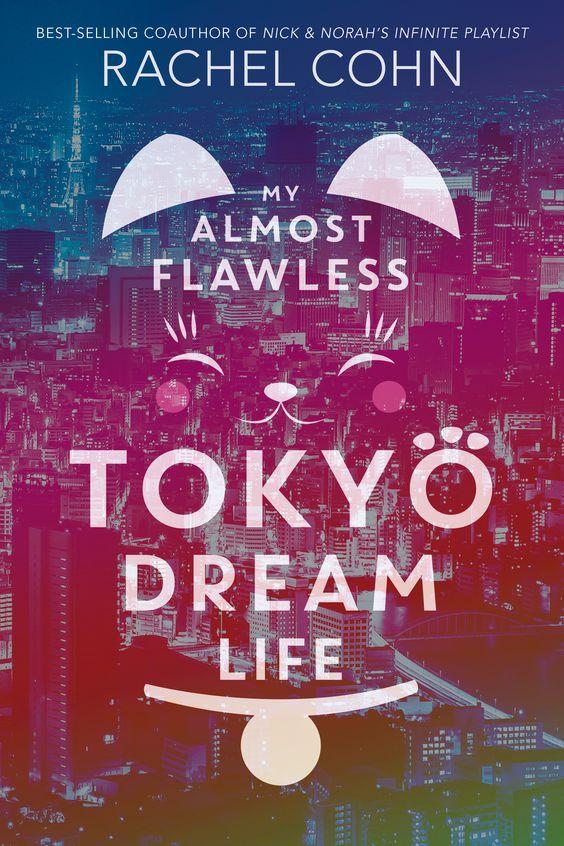 📖Novel of the Week: My Almost Flawless Tokyo Dream Life by Rachel Cohn