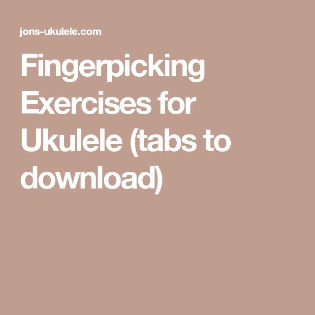 Fingerpicking Exercises for Ukulele (tabs to download)