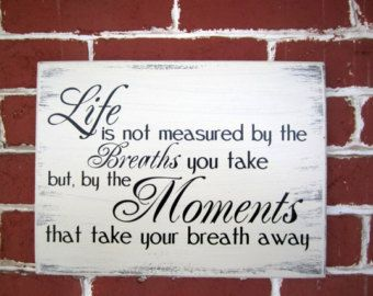Life Isnt About How Many Breaths You Take Wooden Sign